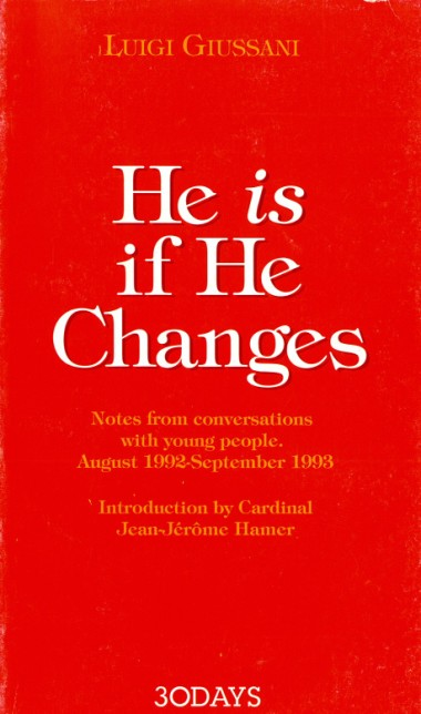 He is if He Changes: Notes from conversations with young people. August 1992 - September 1993