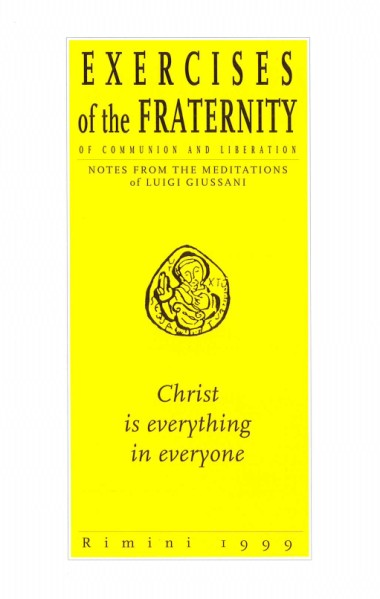 Christ is Everything in Everyone: Exercises of the Fraternity of Communion and Liberation: Notes from the Meditations of Luigi Giussani