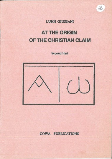 At the Origin of the Christian Claim: Second Part