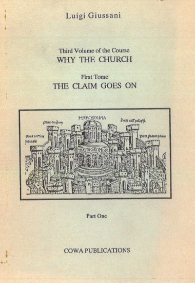Why the Church: Third Volume of the Course: The Claim Goes On: First Tome: Part One
