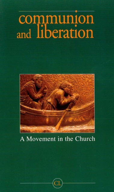 In the Simplicity of My Heart I Have Gladly Given You Everything. In Communion and Liberation: A Movement in the Church