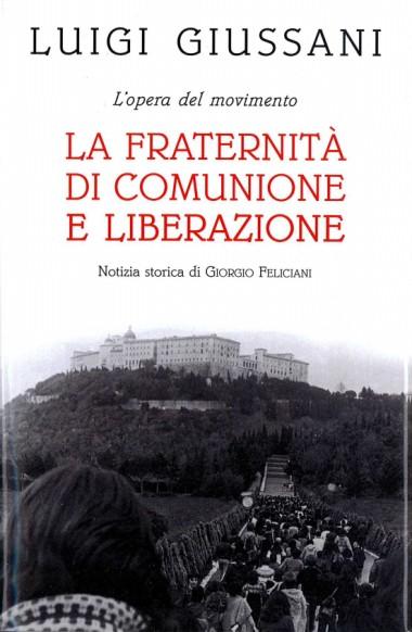 Anniversario Di Matrimonio Giussani.Scritti Di Don Luigi Giussani L Opera Del Movimento La Fraternita