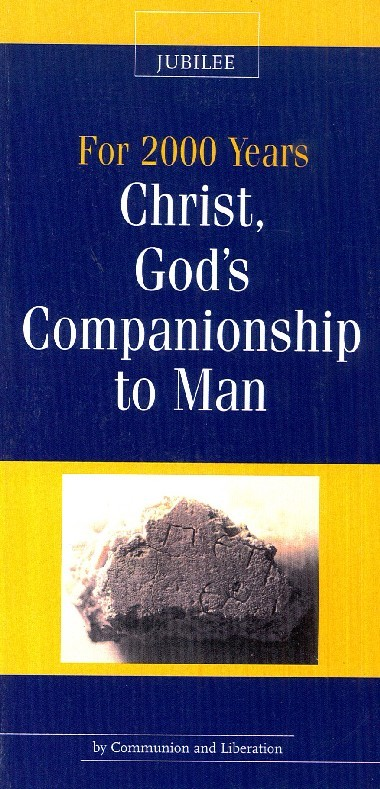 God entered Our Lives. In For 2000 Years: Christ, God's Companionship to Man