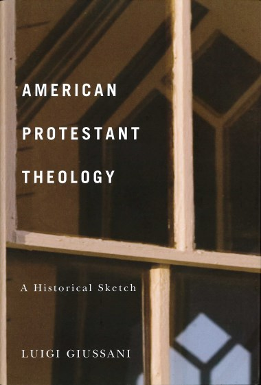 American Protestant Theology: A Historichal Sketch