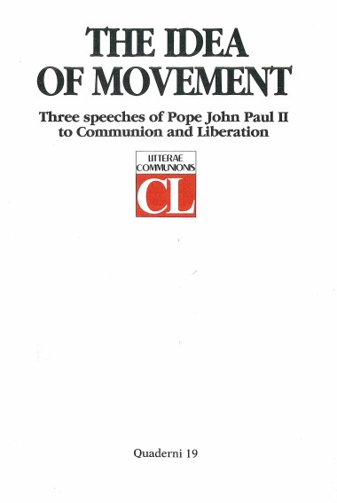 Commentary by Msgr. Luigi Giussani: Notes from a Conversation. In The Idea of Movement: Three Speeches of Pope John Paul II to Communion and Liberation
