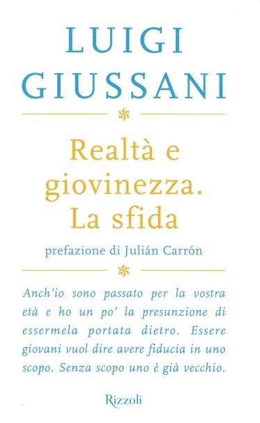 Frasi Matrimonio Don Giussani.Scritti Di Don Luigi Giussani Realta E Giovinezza La Sfida