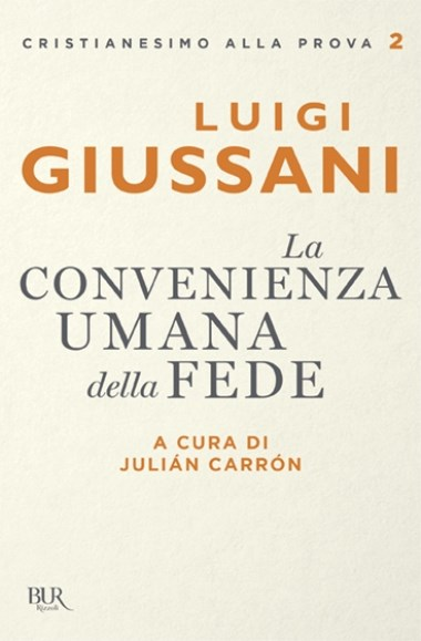 Anniversario Di Matrimonio Giussani.Scritti Di Don Luigi Giussani La Convenienza Umana Della Fede
