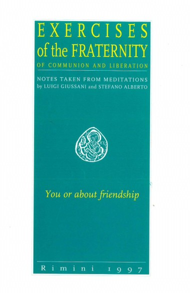 You or About Friendship: Exercises of the Fraternity of Communion and Liberation: Notes Taken from Meditations by Luigi Giussani and Stefano Alberto